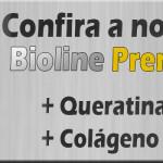 Lançamento – Nova Progressiva Bioline Premium