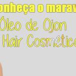 Conheça o Óleo de Ojon Pure Blend da SP Hair Cosméticos