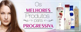 MELHORES PRODUTOS PARA PROGRESSIVA