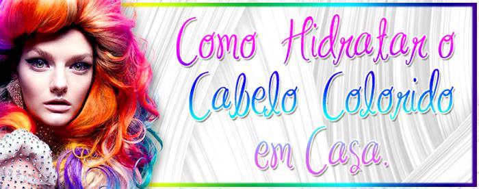 COMO HIDRATAR CABELOS COLORIDOS EM CASA  CINTRA FASHION 700 X 276